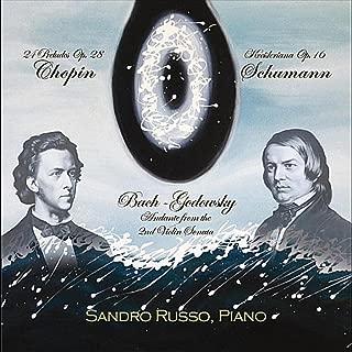 Chopin: 24 Preludes Op. 28, Schumann: Kreisleriana Op. 16, Bach-Godowsky: Andante (Aria) from the 2nd Violin Sonata Bwv 1003