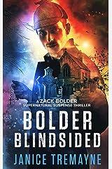 Bolder Blindsided: A gripping and nail biting supernatural thriller (A Zack Bolder Supernatural Thriller Book 1) Kindle Edition