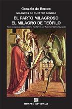 El parto milagroso. El milagro de Teófilo (texto adaptado al castellano moderno por Antonio Gálvez Alcaide): MILAGROS DE NUESTRA SEÑORA