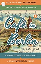 Learn German With Stories: Café in Berlin - 10 Short Stories For Beginners (Dino lernt Deutsch) (German Edition)