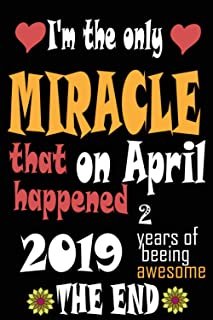 I'm the only miracle that happend on april 2019 ,2 years of beeing awesome: :Happy Birthday princess turning 2 Years Old G...
