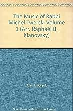 The Music of Rabbi Michel Twerski Volume 1 (Arr. Raphael B. Kianovsky)