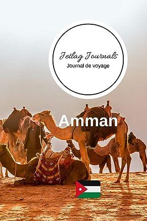 Jetlag Journals - Journal de voyage Amman: Livre de vacances | Pour les meilleurs souvenirs de voyage | Agenda à écrire | Carnet de bord | Un cadeau parfait pour chaque voyageur