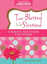 Too Blessed to be Stressed: 3-Minute Devotions for Women Large Print Edition