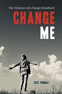 Change Me: The Ultimate Life-Change Handbook