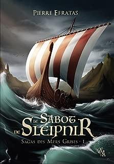 Sagas des Mers Grises, Tome 1: Le Sabot de Sleipnir (French Edition)
