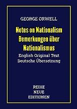 George Orwell: Notes on Nationalism - Bemerkungen über Nationalismus: Doppelausgabe: English Original Text - Deutsche Über...