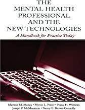 The Mental Health Professional and the New Technologies: A Handbook for Practice Today