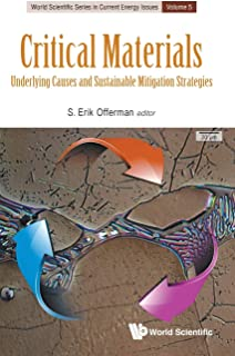 Critical Materials: Underlying Causes And Sustainable Mitigation Strategies