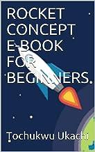 ROCKET CONCEPT E-BOOK FOR BEGINNERS (ISBN:9798542973241 1) (English Edition)