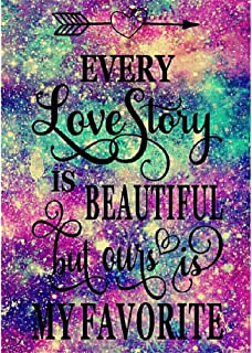 5d Diamond Painting Kits for Adults Full Drill for Kids Every Love Story is Beautiful, but Ours is My Favorite 12x16inch