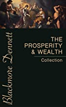 The Prosperity & Wealth Collection: The Greatest Writings Of All TimeOn The Secrets To Wealth And Prosperity!