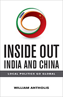 Inside Out India and China: Local Politics Go Global (Brookings Focus Book) (English Edition)