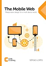 The Mobile Web: Responsive design for a multi device world (English Edition)