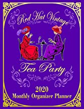 Red Hat Vintage Tea Party: 2020 Monthly Organizer Planner for Red Hat Ladies (Red Hat Ladies Planners)