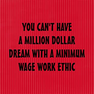 Fastasticdeals Have with A Minimum Wage Work Ethic Aluminum Metal Sign Red 12X12 Inches