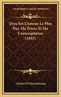 Dieu Est L'Amour Le Plus Pur, Ma Priere Et Ma Contemplation (1845)