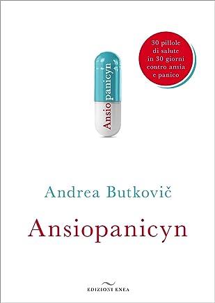 Ansiopanicyn: 30 pillole di salute in 30 giorni contro ansia e panico