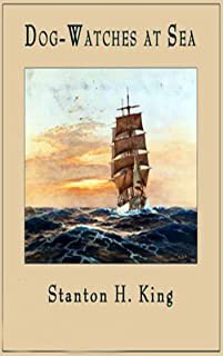 Dog Watches at Sea(Newly Revised Edition)(Annotated) (English Edition)