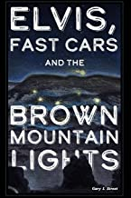 Elvis, Fast Cars, and the Brown Mountain Lights