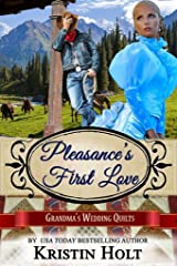Pleasance's First Love: A Six Brides for Six Gideons Novella (Book 3) (Grandma's Wedding Quilts 6) Kindle Edition