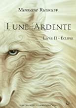 Lune Ardente - Tome 2: Éclipse (French Edition)