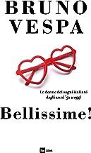 Scaricare Libri Bellissime! Le donne dei sogni italiani dagli anni '50 a oggi PDF