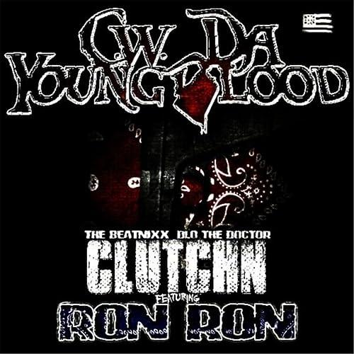 Clutchn (feat. Ron Ron) [Explicit] de C.W. Da Youngblood en ...