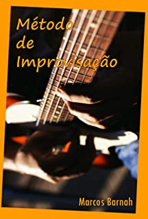 Método de Improvisação: Guitarra & Violão (Portuguese Edition)