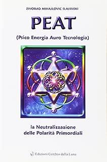 PEAT. Psico energia auro tecnologia e la neutralizzazione delle polarità primordiali