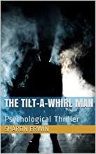 THE TILT-A-WHIRL MAN: Psychological Thriller