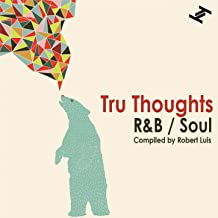 Tru Thoughts R&B / Soul (Compiled By Robert Luis) [Explicit]