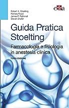 Guida pratica Stoelting. Farmacologia e fisiologia in anestesia clinica