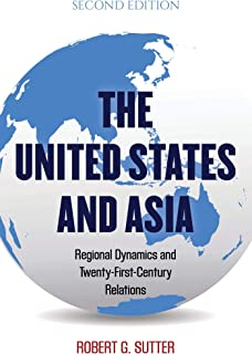 The United States and Asia: Regional Dynamics and Twenty-First-Century Relations (Asia in World Politics)