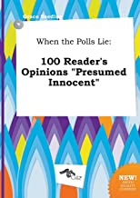 When the Polls Lie: 100 Reader's Opinions Presumed Innocent