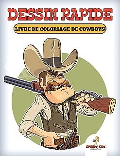 Dessin rapide : Livre de coloriage de cowboys (French Edition)