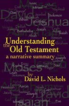 Understanding The Old Testament: A Narrative Summary