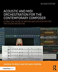 Acoustic and MIDI Orchestration for the Contemporary Composer, 2nd Edition from Focal Press and Routledge