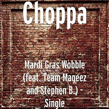Mardi Gras Wobble (feat. Team Mageez and Stephen B.) - Single