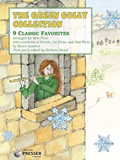 The Green Golly Collection: 9 Classic Favorites for Flute Quartet (or Ensemble)