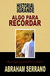 Algo para recordar.: Historia corta, mensaje grande. (HISTORIA CORTA, MENSAJE GRANDE.  nº 16) (Spanish Edition)