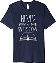 Never Judge a Book By Its Movie: Funny Book Lover Shirt