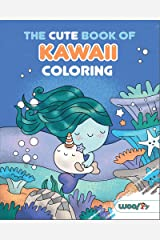 The Cute Book of Kawaii Coloring: 365 Kawaii Sweets and Treats to Color Paperback