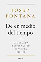 De en medio del tiempo: La segunda restauración española, 1823-1834 (Serie Mayor)