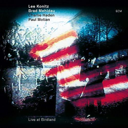 Amazon.com: Live At Birdland: Lee Konitz & Brad Mehldau & Charlie Haden & Paul  Motian: MP3 Downloads
