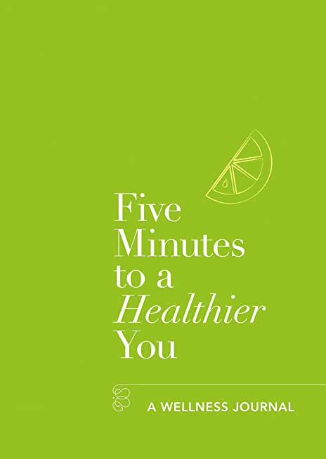 Five Minutes to a Healthier You: A Wellness Journal (English Edition)