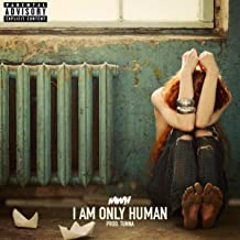 I Am Only Human (feat. Tunna) [Explicit]