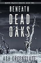 BENEATH DEAD OAKS (EDWIN CRAUGH)