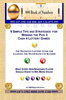 9 Simple Tips and Strategies for Winning the Pick 3 Cash 4 Lottery Games: The Definitive Guide for Learning the Mathematics of Random