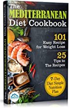 The Mediterranean Diet Cookbook: 101 Easy Recipe for Weight Loss